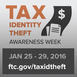 Tax Identity Theft Awareness Week: Jan 26 - 30, 2015