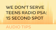 we dont serve teens radio psa: 15 sec