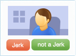 a graphic of a person with jerk and not a jerk buttons below it