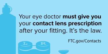 Your eye doctor must give you your contact lens prescription after your fitting. It's the law