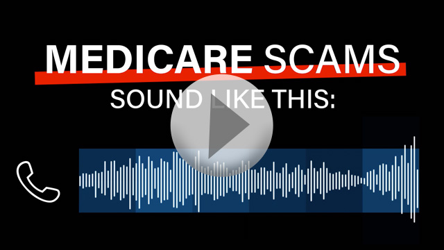Medicare Scams sound like this