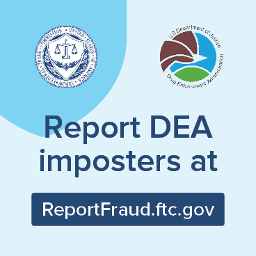 FTC and DEA logos above the message Report DEA Imposters at ReportFraud.ftc.gov