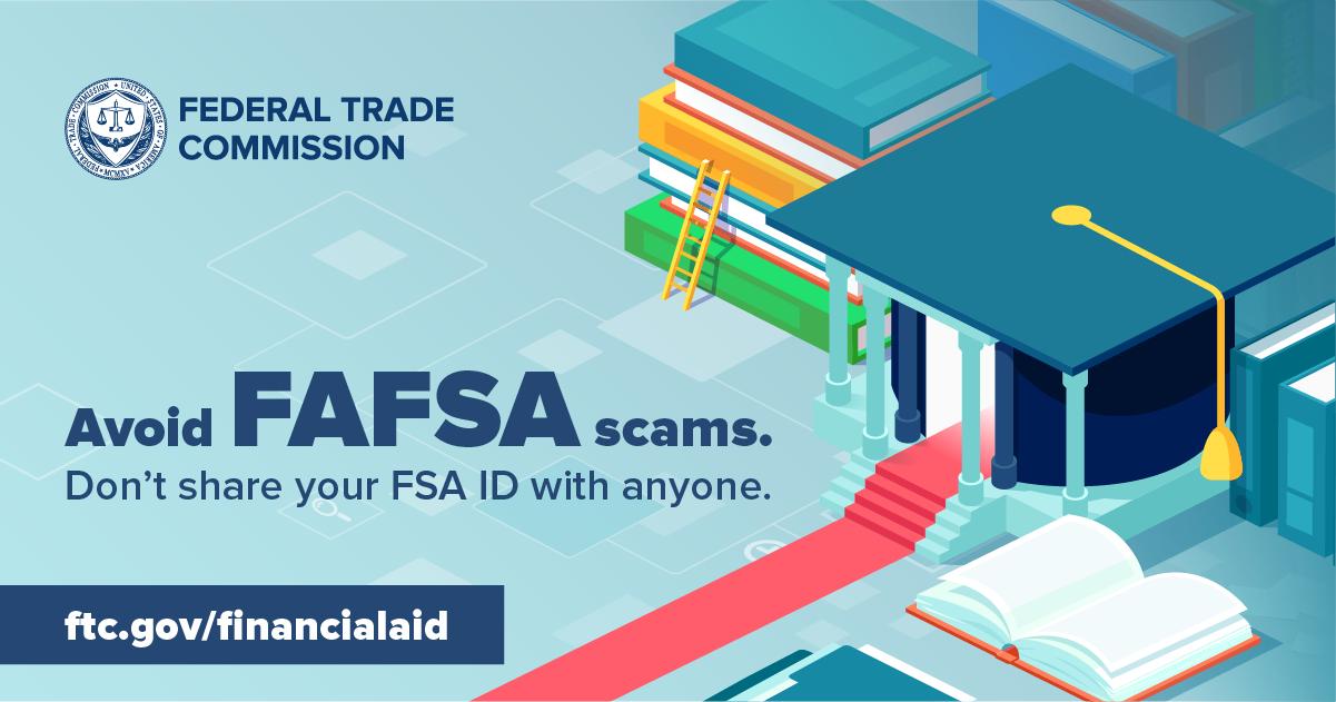 FASFA open season, ftc.gov/financialaid