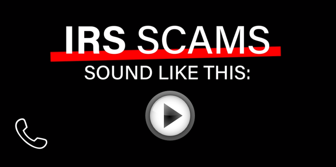 "Play button for a video titled, ""IRS Scams Sound Like This."""