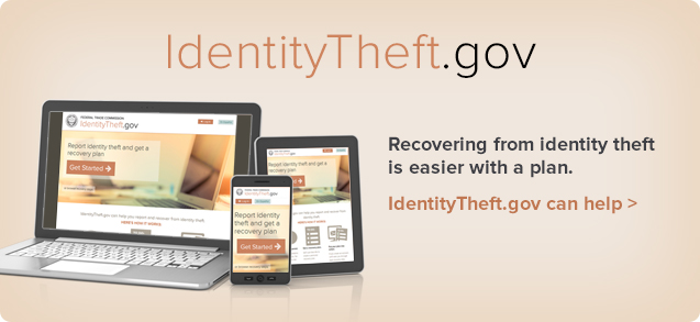 IdentityTheft.gov: Recovering from identity theft is easier with a plan, IdentityTheft.gov can help