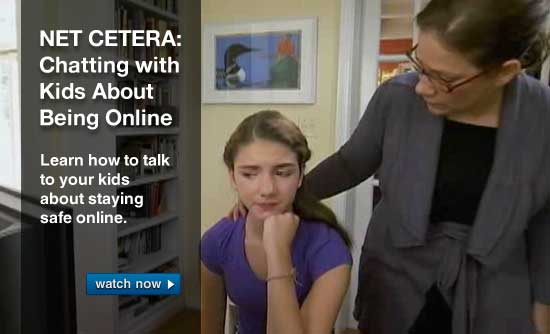 Net Cetera: Chatting with Kids About Being Online: Learn how to talk to your kids about staying safe online.