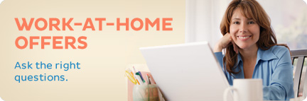 Work at Home Offers, ask the right questions.