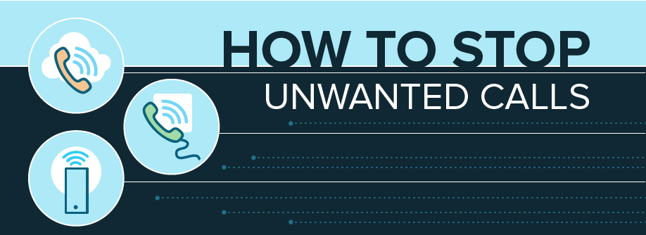 How to Stop Unwanted Calls | Consumer Information