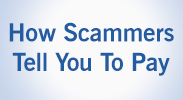 How Scammers Tell You To Pay