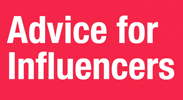 Advice for Influencers
