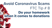 Avoid Coronavirus Scams - Tip 8: Do your homework when it comes to donations
