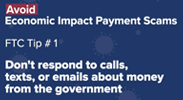 Avoid Economic Impact Payment Scams – FTC Tip #1