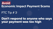 Avoid Economic Impact Payment Scams – FTC Tip #3