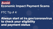 Avoid Economic Impact Payment Scams – FTC Tip #4
